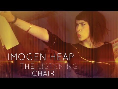 Imogen Heap  The Listening Chair