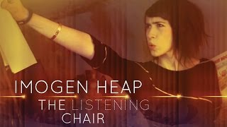 Imogen Heap - The Listening Chair