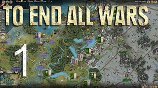 Let's Play To End All Wars - Grand Campaign Gameplay - Episode 1