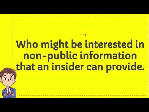 Who might be interested in non public information that an insider can provide