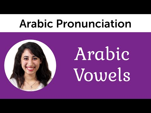 Arabic Vowels - Ultimate Arabic Pronunciation Guide