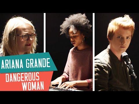 COVER ARIANA GRANDE - DANGEROUS WOMAN avec Lola Dubini Elliott et Inaya