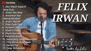 Download Felix Irwan Cover, Full lagu lagu populer, Andaikan kau datang kembali