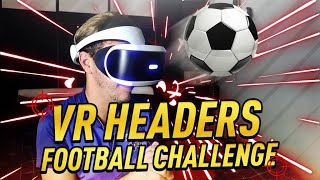 VR HEADERS FOOTBALL CHALLENGE!
