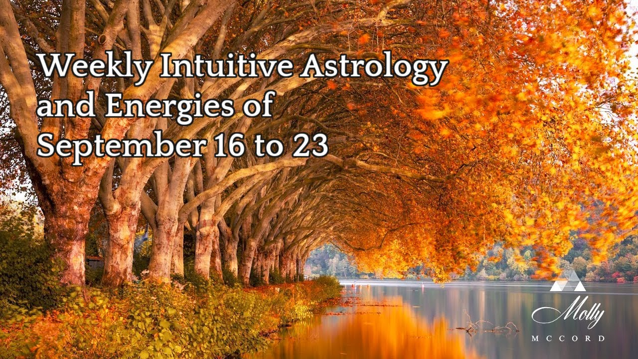 Weekly Intuitive Astrology and Energies of September 16 to 23 ~ Podcast