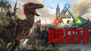 DIRECTO | ARK: SURVIVAL EVOLVED | #24