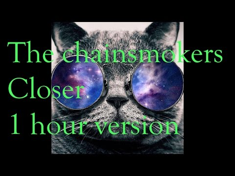 The Chainsmokers - Closer 1 hour version