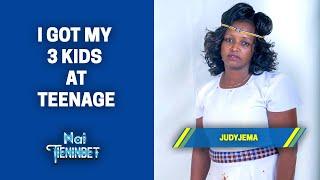 I Got My 3 Kids At Teenage -Judy Jema