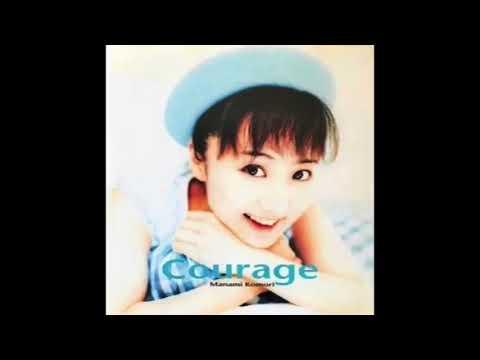 小森まなみ / Courage〜クゥ・ラージュ〜