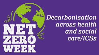Click here to play the Decarbonisation across health and social care/ICSs video