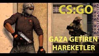 CS:GO GAZA GETİREN HAREKETLER