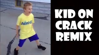 Kid On Crack - Remix Compilation