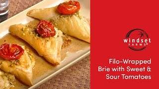 Windset Farms: Filo-Wrapped Brie with Sweet & Sour Tomatoes