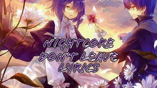 Nightcore Don't leave (lyrics)