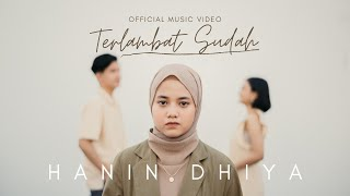 Hanin Dhiya - Terlambat Sudah (Official Music Video)