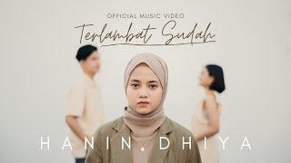 Hanin Dhiya - Terlambat Sudah (Official Music Video)