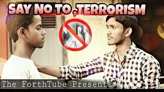 SAY NO TO TERRORISM   SHORT FILM   THE FORTHTUBE PRESENTS