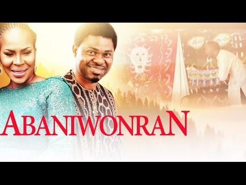 Download Abaniworan - Latest 2015 Nigerian Nollywood Drama Movie (Yoruba Full HD)