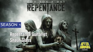 Repentance – GOD FOR A DAY – The Aftershocks Interview with Guitarist Shaun Glass
