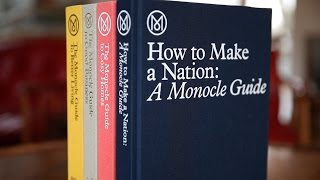 How to Make a Nation: A Monocle Guide reveals all you need to make ...