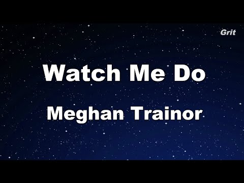 Watch Me Do - Meghan Trainor Karaoke 【No Guide Melody】 Instrumental