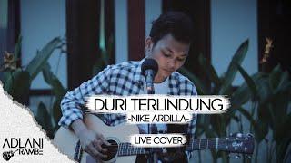 Duri Terlindung - Nike Ardilla (Video Lirik) | Adlani Rambe [Live Cover]