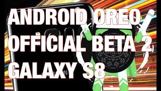 Official Beta 2 Samsung Galaxy S8 Android Oreo 8 0 0 With Experience Ui 9 0