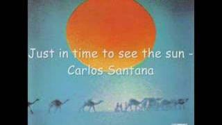 Just in time to see the sun - Caravanserai - Carlos Santana
