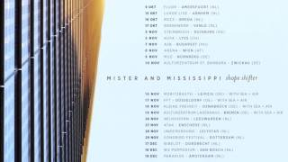 Mister and Mississippi - Shape Shifter (official)