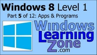 Microsoft Windows 8 Tutorial Part 05 of 12: Apps & Programs
