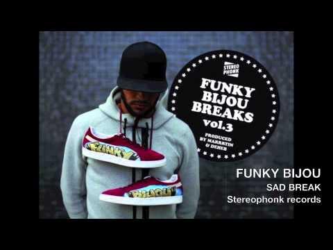 Funky Bijou -  Sad Break -  Stereophonk Official