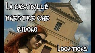 """Locations del film """"LA CASA DALLE FINESTRE CHE RIDONO"""" 1976 vs 2017"""