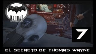 BATMAN TELLTALE GAME #7 -EL SECRETO DE THOMAS WAYNE-