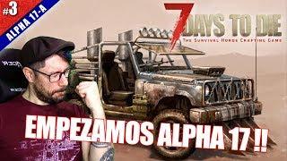 🔴 CONTINUAMOS ALPHA 17! | 7 DAYS TO DIE ALPHA 17-A #03 | Gameplay español