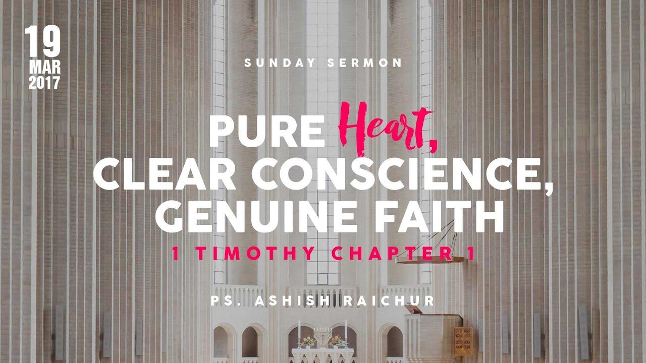 1 Timothy Ch. 1 : Pure Heart, Clear Conscience, Genuine Faith