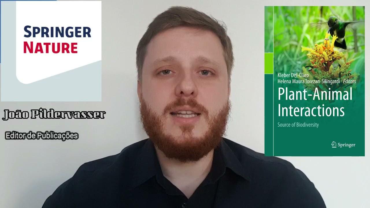 Editor de Publicações da Springer comenta: Interações Animais-Plantas - fonte da biodiversidade.