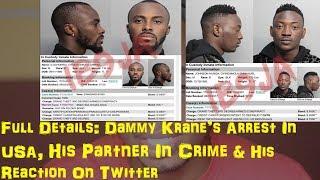 Full details: dammy krane arrested for theft in usa, his partner in crime & reaction