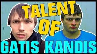 TALENT OF GATIS KANDIS