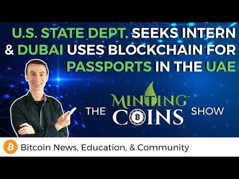 US State Dept. Seeks Intern & Dubai Uses Blockchain for Passports