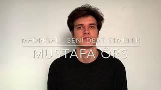 Madrigal - Seni Dert Etmeler (Cover)   Mustafa Örs