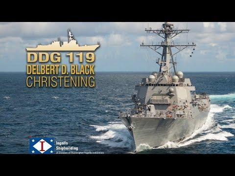 Delbert D. Black (DDG 119) Christening | Ingalls Shipbuilding | Pascagoula, Mississippi
