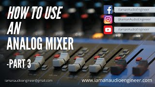 How to use an ANALOG MIXER | Soundcraft Signature series | Malayalam | Part 3
