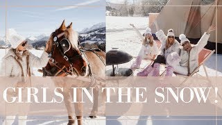 FUN IN THE ALPS ❄️ SNOW TRIP WITH THE GIRLS ❄️ Fashion Mumblr