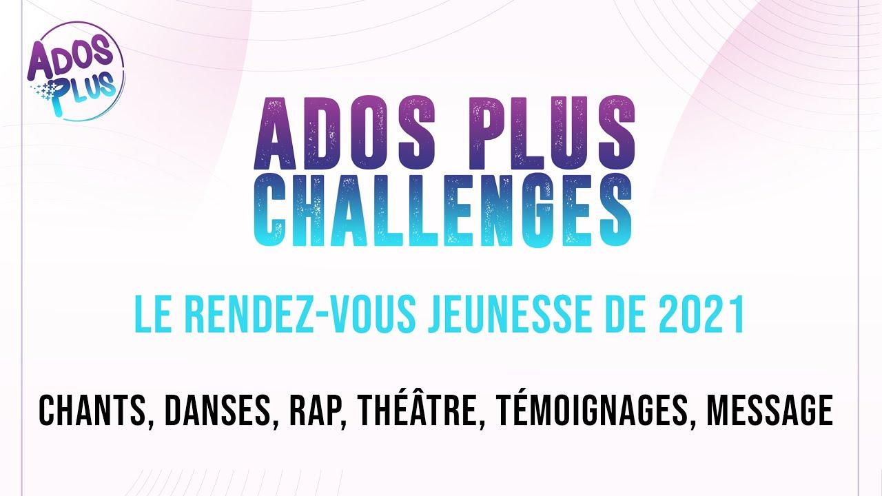 Ados Plus Challenges : le grand rendez-vous des ados qui relèvent les défis!