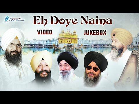 New Punjabi Shabad Kirtan Jukebox ● Eh Doye Naina ● Divine Shabad 2016