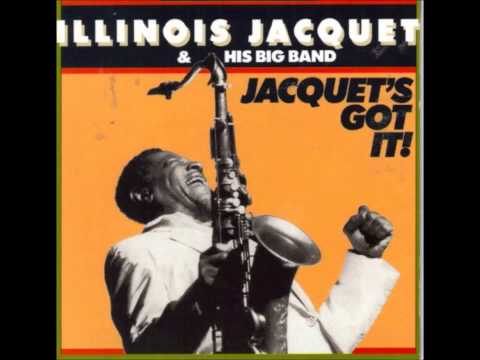 Illinois Jacquet & His Big Band - Three Buckets of Jive