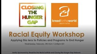 """HOW"" to Apply Racial Equity to Policies, Advocacy, Programs, and Service Provision to End Hunger"