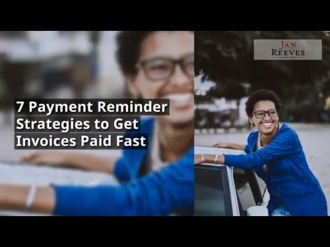 7 Payment Reminder Strategies To Get Paid Fast