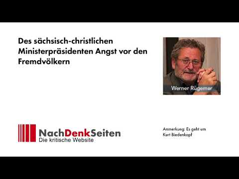 Des sächsisch-christlichen Ministerpräsidenten Angst vor den Fremdvölkern | Werner Rügemer