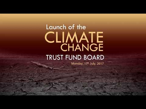 Launch of Climate Change Trust Fund Board